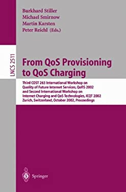 From Qos Provisioning to Qos Charging: Third Cost 263 International Workshop on Quality of Future Internet Services, Qofis 2002, and Second Internatio 9783540443568