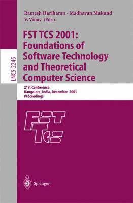 Fst Tcs 2001: Foundations of Software Technology and Theoretical Computer Science: 21st Conference, Bangalore, India, December 13-15, 2001, Proceeding 9783540430025