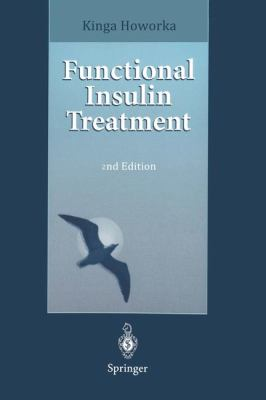 Functional Insulin Treatment: Principles, Teaching Approach and Practice 9783540603528