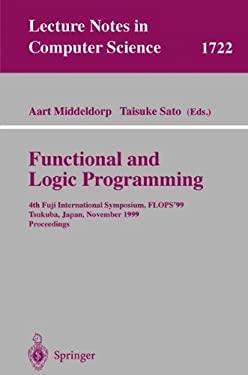 Functional and Logic Programming: 4th Fuji International Symposium, Flops'99 Tsukuba, Japan, November 11-13, 1999 Proceedings 9783540666776