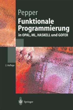Funktionale Programmierung: In Opal, ML, Haskell Und Gofer 9783540436218