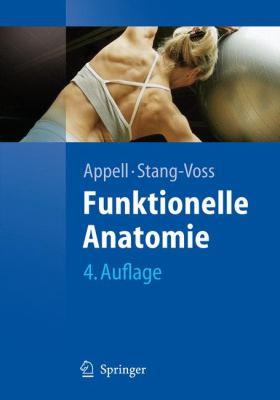 Funktionelle Anatomie: Grundlagen Sportlicher Leistung Und Bewegung 9783540748625