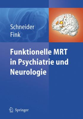 Funktionelle Mrt in Psychiatrie Und Neurologie 9783540204749