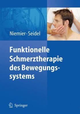 Funktionelle Schmerztherapie Des Bewegungssystems 9783540887980