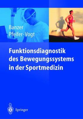 Funktionsdiagnostik Des Bewegungssystems in Der Sportmedizin 9783540625360