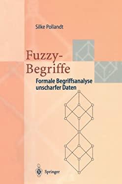 Fuzzy-Begriffe: Formale Begriffsanalyse Unscharfer Daten 9783540613350