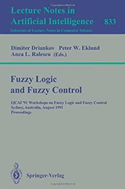 Fuzzy Logic and Fuzzy Control: Ijcai '91 Workshops on Fuzzy Logic and Fuzzy Control, Sydney, Australia, August 24, 1991. Proceedings 9783540582793