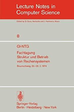 GI-Ntg Fachtagung Struktur Und Betrieb Von Rechensystemen: Gesellschaft F R Informatik E.V., Fachaussch Sse