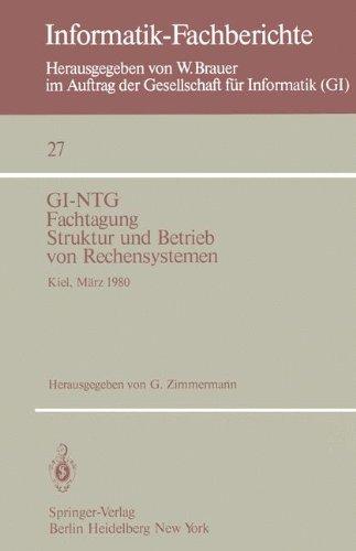 GI-Ntg Fachtagung Struktur Und Betrieb Von Rechensystemen: Kiel, 19. - 21. Marz 1980 9783540099529