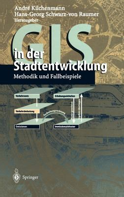 GIS in Der Stadtentwicklung: Methodik Und Fallbeispiele 9783540632313