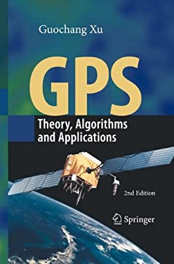 GPS: Theory, Algorithms and Applications 9783540727149