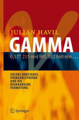 Gamma: Eulers Konstante, Primzahlstrande und die Riemannsche Vermutung