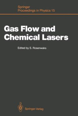 Gas Flow and Chemical Lasers: Proceedings of the 6th International Symposium, Jerusalem, September 8-12, 1986 9783540174813