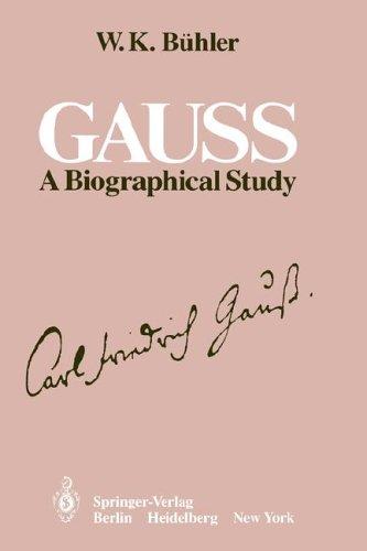 Gauss: A Biographical Study 9783540106623
