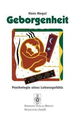 Geborgenheit: Psychologie Eines Lebensgef Hls 9783540585275