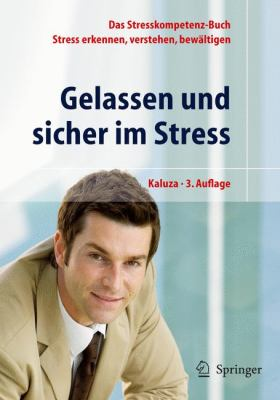 Gelassen Und Sicher Im Stress: Das Stresskompetenz-Buch - Stress Erkennen, Verstehen, Bew Ltigen 9783540204893