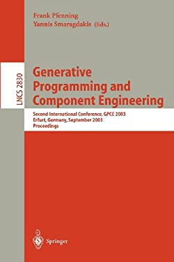 Generative Programming and Component Engineering: Second International Conference, GPCE 2003, Erfurt, Germany, September 22-25, 2003, Proceedings 9783540201021