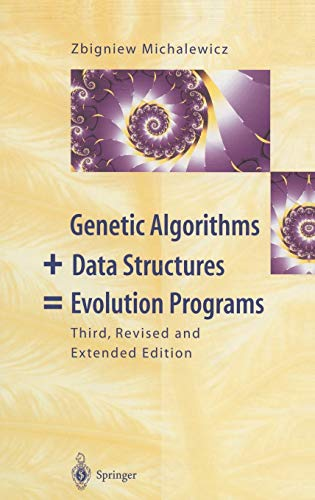 Genetic Algorithms + Data Structures = Evolution Programs 9783540606765