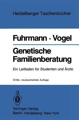 Genetische Familienberatung: Ein Leitfaden F R Studenten Und Rzte 9783540110613