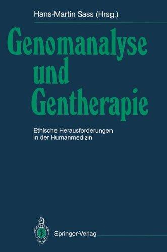 Genomanalyse Und Gentherapie: Ethische Herausforderungen in Der Humanmedizin 9783540529699