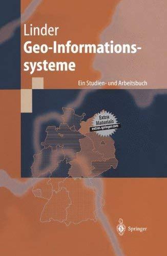 Geo-Informationssysteme: Ein Studien- Und Arbeitsbuch 9783540652762