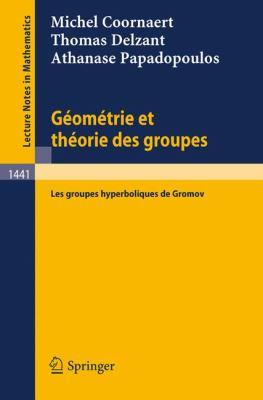 Geometrie Et Theorie Des Groupes: Les Groupes Hyperboliques de Gromov 9783540529774