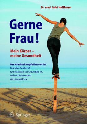 Gerne Frau!: Mein Karper - Meine Gesundheit 9783540207740