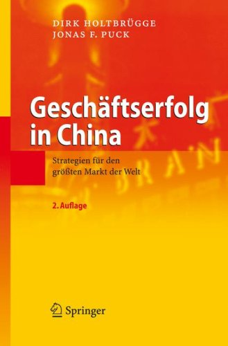 Gesch Ftserfolg in China: Strategien F R Den Gr Ten Markt Der Welt