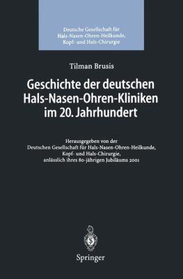 Geschichte Der Deutschen Hals-Nasen-Ohren-Kliniken Im 20. Jahrhundert 9783540417040