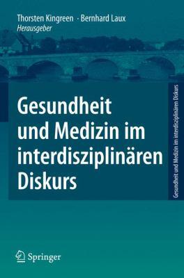 Gesundheit Und Medizin Im Interdisziplin Ren Diskurs 9783540771951