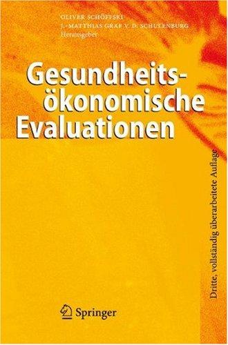 Gesundheitsokonomische Evaluationen: Dritte, Vollstandig Berarbeitete Auflage 9783540694113