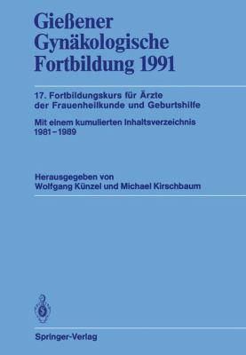 Gieaener Gynakologische Fortbildung 1991: 17. Fortbildungskurs Fa1/4r A