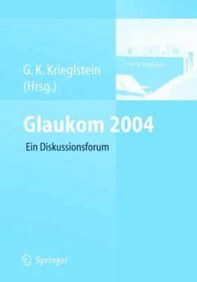 Glaukom 2004: Ein Interaktives Diskussionsforum 9783540230984