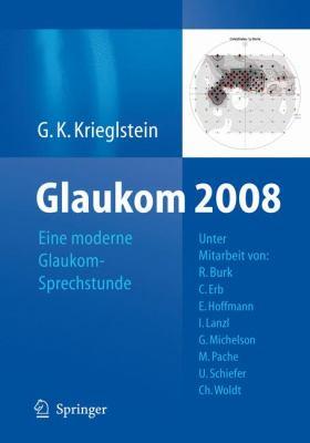 Glaukom 2008: Eine Moderne Glaukom-Sprechstunde 9783540878933