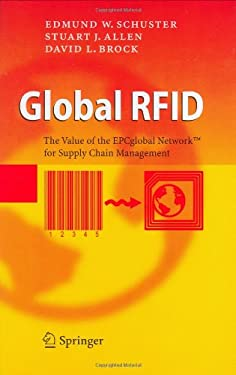 Global RFID: The Value of the EPCglobal Network for Supply Chain Management 9783540356547