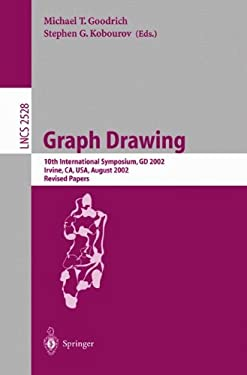 Graph Drawing: 10th International Symposium, GD 2002, Irvine, CA, USA, August 26-28, 2002, Revised Papers 9783540001584