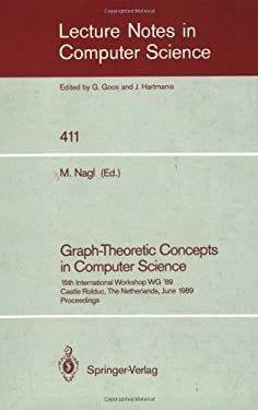 Graph-Theoretic Concepts in Computer Science: 15th International Workshop Wg '89, Castle Rolduc, the Netherlands, June 14-16, 1989, Proceedings 9783540522928