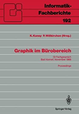 Graphik Im B Robereich: GI-Fachgespr Ch Bad Honnef, 29./30. November 1988 Proceedings 9783540505433