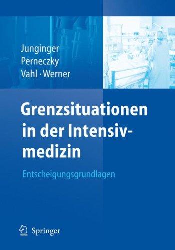 Grenzsituationen in Der Intensivmedizin: Entscheidungsgrundlagen 9783540758198