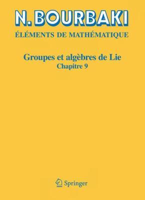 Groupes Et Alg Bres de Lie: Chapitre 9 Groupes de Lie R Els Compacts 9783540343929
