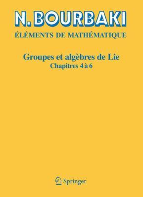 Groupes Et Alg Bres de Lie: Chapitres 4, 5 Et 6 9783540344902