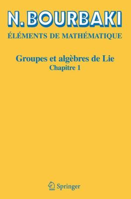 Groupes Et Alg Bres de Lie: Chapitre 1 9783540353355