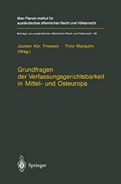 Grundfragen Der Verfassungsgerichtsbarkeit in Mittel- Und Osteuropa 9783540634508