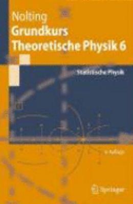 Grundkurs Theoretische Physik 6: Statistische Physik 9783540688709