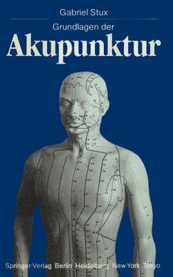 Grundlagen Der Akupunktur 9783540158455