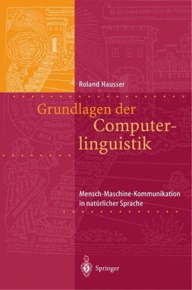 Grundlagen Der Computerlinguistik: Mensch-Maschine-Kommunikation in Nat Rlicher Sprache 9783540671879