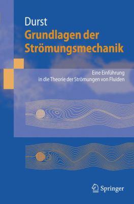 Grundlagen Der Str Mungsmechanik: Eine Einf Hrung in Die Theorie Der Str Mung Von Fluiden