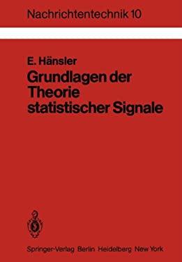 Grundlagen Der Theorie Statistischer Signale 9783540120810