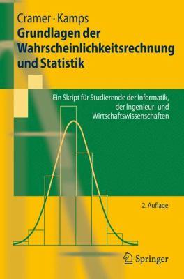 Grundlagen Der Wahrscheinlichkeitsrechnung Und Statistik: Ein Skript F R Studierende Der Informatik, Der Ingenieur- Und Wirtschaftswissenschaften 9783540777601