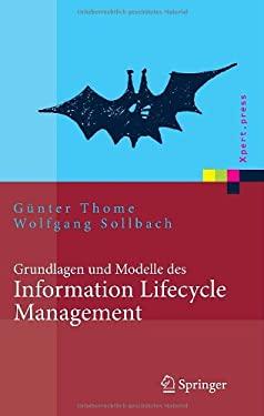 Grundlagen Und Modelle Des Information Lifecycle Management 9783540690795